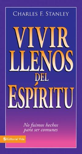 9780829746471: Vivir llenos del Espíritu: No fuimos hechos para ser comunes (Guided Growth Booklets Spanish) (Spanish Edition)