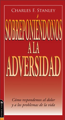 9780829746495: Sobreponiéndonos a la adversidad: Cómo respondemos al dolor y a los problemas de la vida (Guided Growth Booklets Spanish) (Spanish Edition)