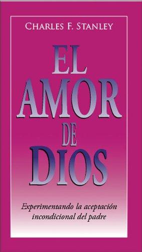 9780829746501: El Amor de Dios: Experimentando La Aceptacion Incondicional del Padre: Experiencing the Father's Unconditional Acceptance (Guided Growth Booklets Spanish)