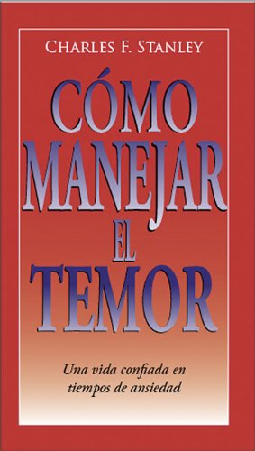 9780829746518: C Mo Manejar El Temor: Una Vida Confiada En Tiempos de Ansiedad (Guided Growth Booklet Spanish)