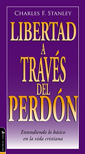 9780829746532: Libertad a Traves del Perdon: Entendiendo Lo Basico En La Vida Cristiana (Guided Growth Booklet Spanish)