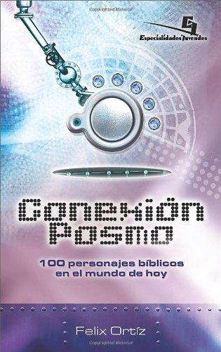 9780829746716: Conexin Posmo: 100 Personajes Biblicos en el Mundo de Hoy (Youth Specialties (Paperback))