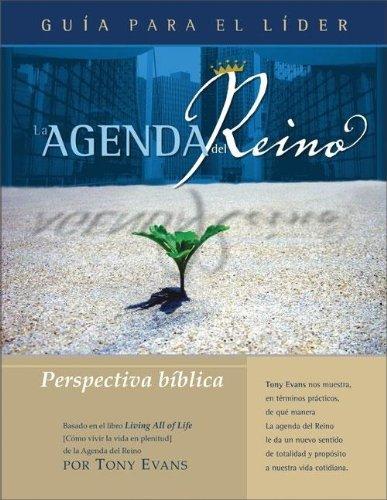 La Agenda del Reino: Perspectiva bíblica (Guía para el Líder) (Spanish Edition) (0829746757) by Evans, Tony