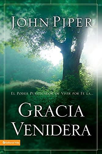 9780829746860: Gracia Venidera: El Poder Purificador de Vivir Por Fe La... (Spanish Edition)