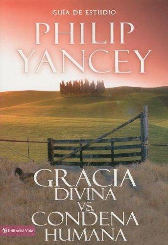 9780829746983: Gracia divina vs. condena humana, guía de estudio (Spanish Edition)