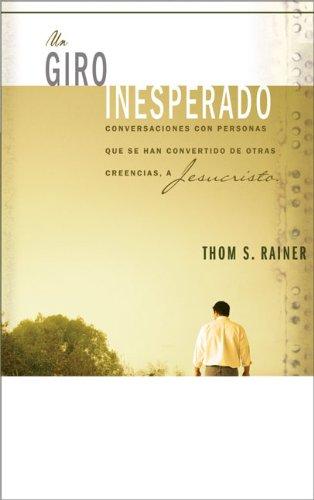 9780829747065: Un giro inesperado: Conversaciones con personas que se han convertido de otras creencias a Jesucristo (Spanish Edition)