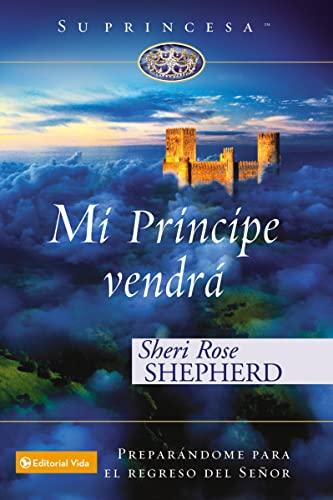 9780829747164: Mi príncipe vendrá: Preparándome para el regreso de mi Señor (Su Princesa Serie) (Spanish Edition)