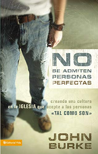 9780829747270: No Se Admiten Personas Perfectas: Creating a Come-As-You-Are Culture in the Church