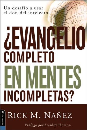 9780829747553: Evangelio Completo en Mentes Incompletas: Un Desafio A Usar el Don del Intelecto
