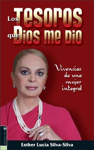 9780829747904: Los Tesoros Que Dios Me Dio: Vivencias de Una Mujer Integral
