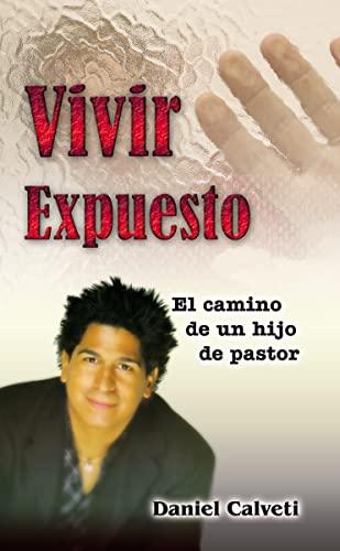 9780829747973: Vivir Expuesto: El camino de un hijo de pastor (Spanish Edition)