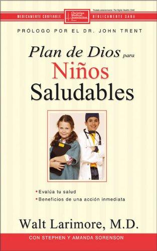 El plan de Dios para ni?os saludables (Spanish Edition): Larimore MD, Walt