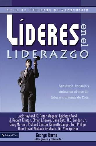 Lideres en el liderazgo (Spanish Edition): Barna, George