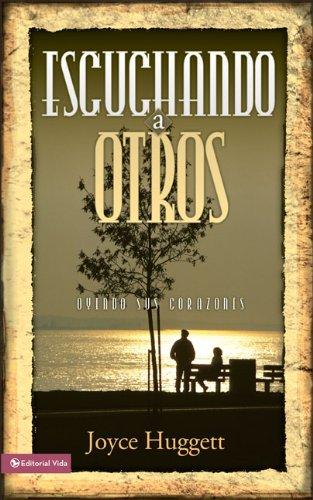 Escuchando a otros: Oyendo sus corazones (Spanish Edition): Huggett, Joyce