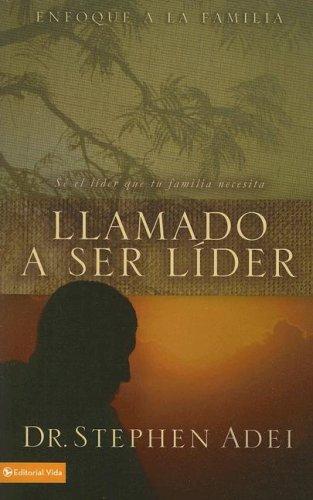 9780829748307: Llamado a ser líder: Sé el líder que tu familia necesita (Enfoque a la Familia) (Spanish Edition)