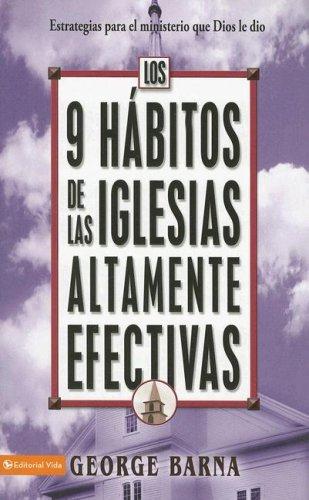 9780829748543: 9 Habitos de las Iglesias Altamente Efectivas: Estrategias Para el Ministerio Que Dios Le Dio