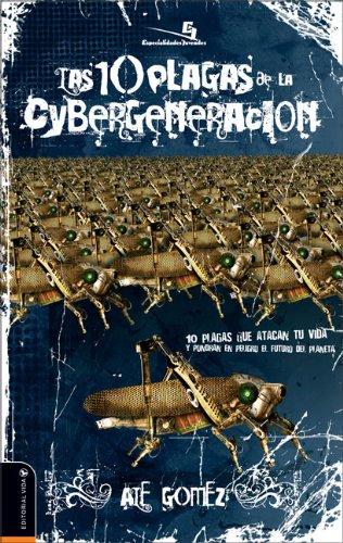 9780829748642: Las 10 Plagas de la Cybergeneracion (Biblioteca de Ideas de Especialidades Juveniles)