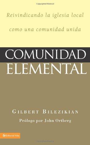 9780829748918: Comunidad Elemental: Reivindicando la Iglesia Local Como una Comunidad Unida = Community 101
