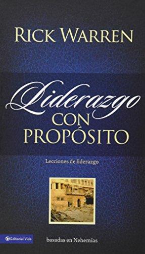 9780829748949: Liderazgo Con Propostio: Lecciones de Liderazgo Basadas en Nehemias