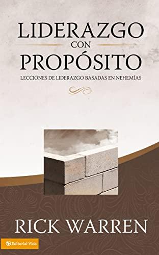 9780829748949: Liderazgo con propósito: Lecciones de liderazgo basadas en Nehemías (Spanish Edition)