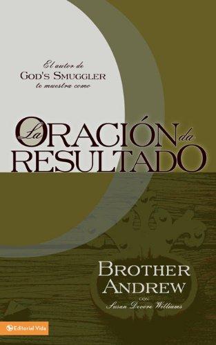 La oración da resultado (Spanish Edition): El Hermano Andrés