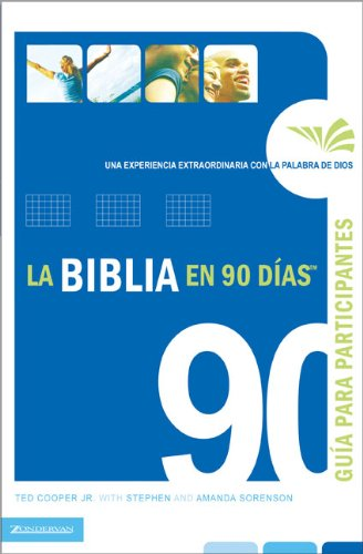 La Biblia en 90 días guía de participante: Una experiencia extraordinaria con la ...