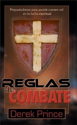 Reglas de combate: Preparándonos para asumir nuestro rol en la lucha espiritual (...