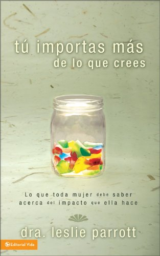 9780829749984: Tú importas más de lo que crees (Spanish Edition)