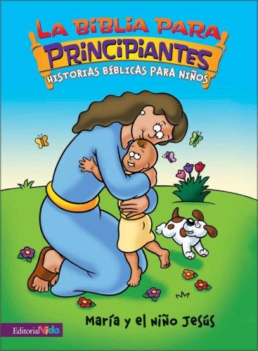 9780829750102: Maria Y El Nino Jesus (Biblia Para Principiantes)
