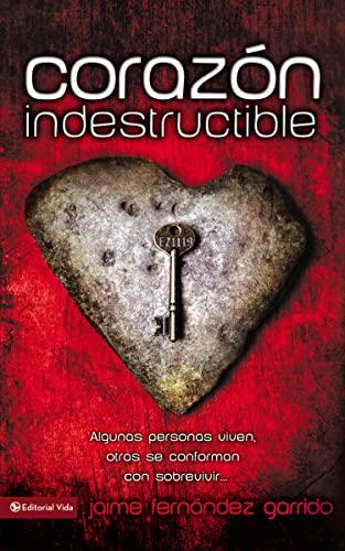 9780829750232: Corazon Indestructible: Algunas Personas Viven, Otras Se Conforman Con Sobrevivir... = Indestructible Heart