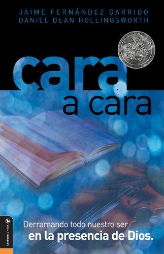 9780829750386: Cara a cara: Derramando todo nuestro ser en la presencia de Dios (Spanish Edition)