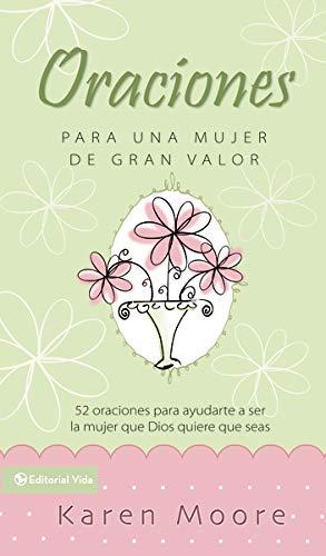 9780829750508: Oraciones para un mujer de gran valor: 52 oraciones para ayudarte a ser la mujer que Dios quiere que seas (Mujer de Valor) (Spanish Edition)