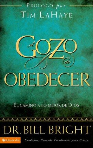 El gozo de obedecer fielmente: El camino a lo mejor de Dios (Gozo de Conocer a Dios) (Spanish ...