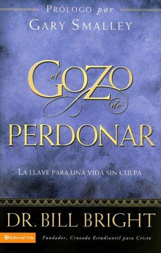 9780829750843: El Gozo de Perdonar: La Llave Para Una Vida Sin Culpa (Gozo de Conocer A Dios)