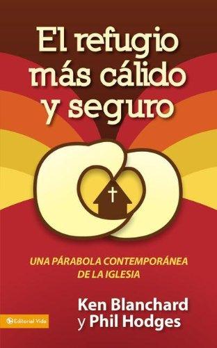 9780829750911: El refugio más cálido y seguro: Una parábola contemporánea de la iglesia (Spanish Edition)