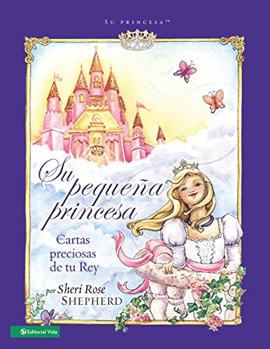 9780829750973: Su Pequena Princesa: Preciosas Cartas de Tu Rey = His Little Princess: Treasured Letters From Your King (Su Princesa Serie)