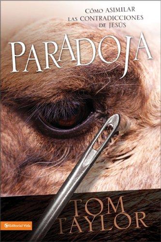 9780829751031: Paradoja: Como Asimilar las Contrdicciones de Jesus = Paradoxy