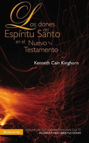 Los dones del Espíritu Santo en el Nuevo Testamento (Spanish Edition) (0829751076) by Kinghorn, Kenneth C.