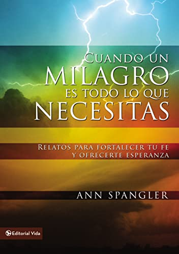 Cuando un milagro es todo lo que: Ann Spangler