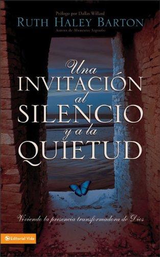 9780829751437: Una Invitacion al Silencio y Quietud: Viviendo la Presencia Transformadora de Dios: Experiencing God's Transforming Presence