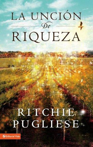9780829751475: La Uncion de Riqueza = The Anointing of Wealth