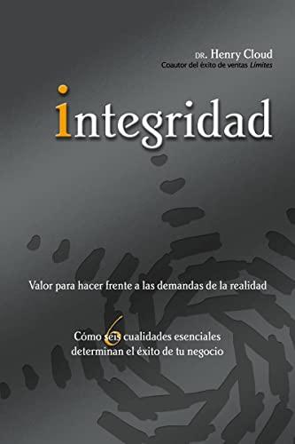 9780829751512: Integridad: Valor Para Hacer Frente A las Demandas de la Realidad; Como Seis Cualidades Esenciales Determinan el Exito de Tu Negoc = Integrity