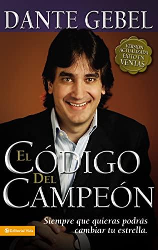 9780829751574: El código del campeón nueva edición: Siempre que quieras podrás cambiar tu estrella (Spanish Edition)