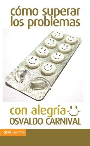 9780829751680: Como Superar los Problemas Con Alegria