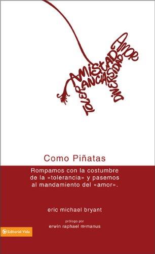 9780829751727: Como Piñatas: Rompamos con la costumbre de la tolerancia y pasemos al mandamiento del amor. (Spanish Edition)