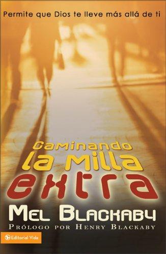 9780829751789: Caminando la Milla Extra: Permite Que Dios Te Lleve Mas Alla de Ti