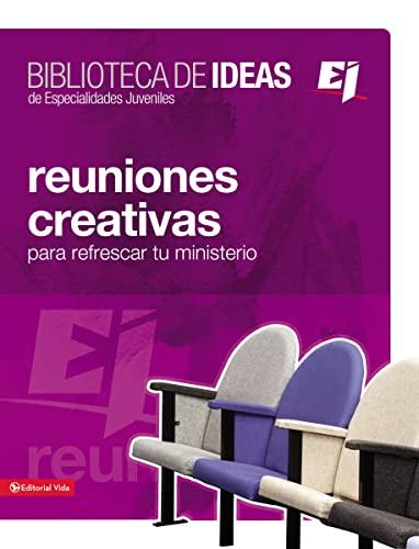 9780829752083: Reuniones Creativas: Lecciones Biblicas E Ideas de Adoracion Para Refrescar Tu Ministerio (Especialidades Juveniles)