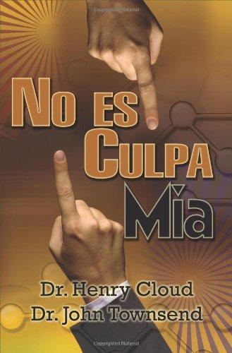 9780829752243: No es mi culpa: ¿A quién culparé? ¿A la gente, las circunstancias o el ADN? Un plan sin excusa para ponerte a cargo de tu vida (Spanish Edition)