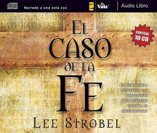 9780829752403: El caso de la fe (audio libro CD): Un periodista investiga las objeciones más difíciles contra el cristianismo (Spanish Edition)