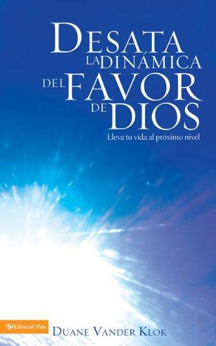 Desate la dinámica del favor de Dios: Vander Klok, Duane